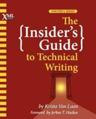 The Insider's Guide to Technical Writing 9781937434038