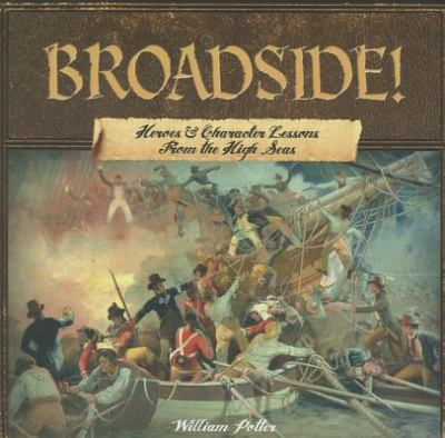 Broadside! Heroes & Character Lessons from the High Seas 9781937460174