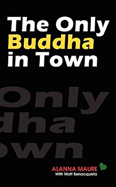 The Only Buddha in Town 9781937520960