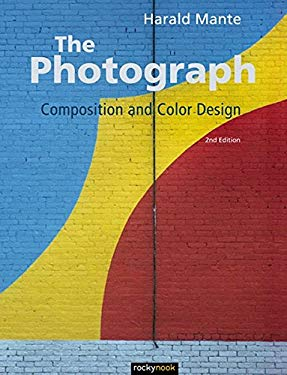 Photograph: Composition and Color Design 9781937538064