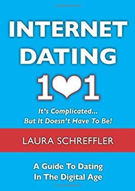 Laura Love's Guide to Online Romance: How to Navigate Your Love Life Through the Wicked and Wild World of Social Media and the Internet 9781937559007