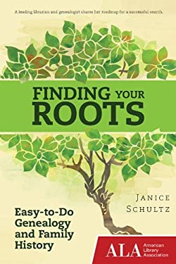 Finding Your Roots: Easy-To-Do Genealogy and Family History 9781937589004
