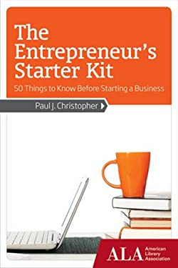The Entrepreneur's Starter Kit: 50 Things to Know Before Starting a Business 9781937589028