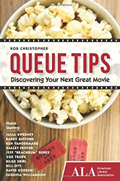 Queue Tips: Discovering Your Next Great Movie 9781937589097