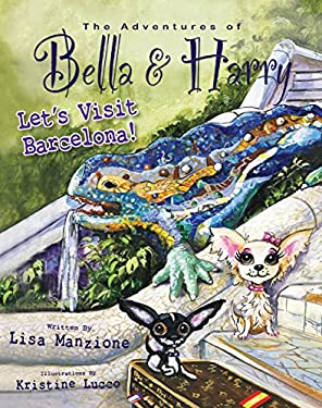 The Adventures of Bella and Harry: Let's Visit Barcelona! 9781937616069