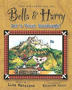 The Adventures of Bella and Harry: Let's Visit Edinburgh! 9781937616076
