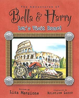 The Adventures of Bella and Harry: Let's Visit Rome! 9781937616083