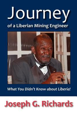 Journey of a Liberian Mining Engineer: What You Didn't Know about Liberia! 9781937622053