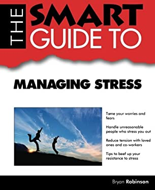 The Smart Guide to Managing Stress 9781937636265