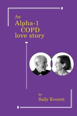 An Alpha-1 Copd Love Story 9781937650025
