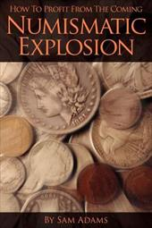 How to Profit from the Coming Numismatic Explosion 18994194
