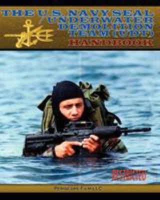 The U.S. Navy Seal / Underwater Demolition Team (Udt) Handbook 9781937684822
