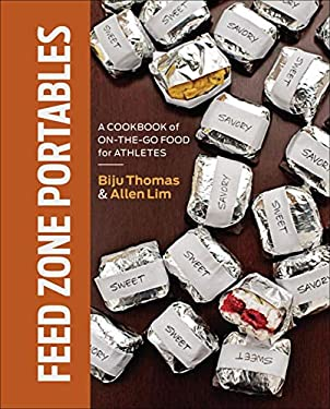Feed Zone Portables : A Cookbook of On-the-Go Food for Athletes