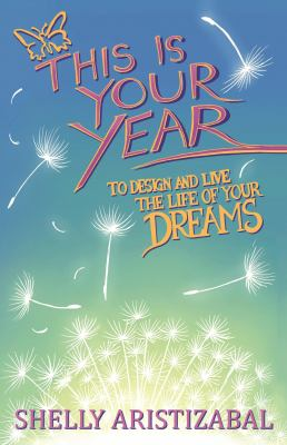 This Is Your Year: To Design and Live the Life of Your Dreams 9781937717070