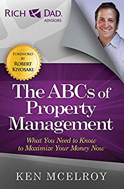 ABCs of Property Management : What You Need to Know to Maximize Your Money Now