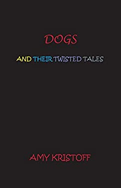 Dogs and Their Twisted Tales