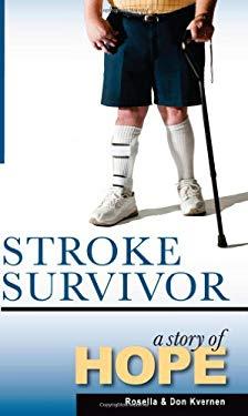 Stroke Survivor: A Story of Hope 9781937928087