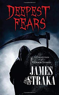 Deepest Fears: A Collection of Horror Stories 9781937928667