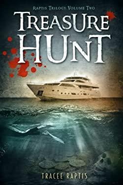 Treasure Hunt: Raptis Trilogy: Volume Two (Volume 2)