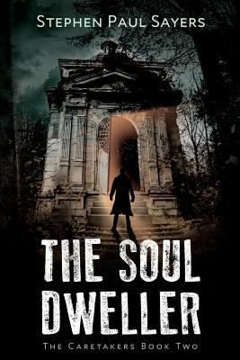 The Soul Dweller (The Caretakers)