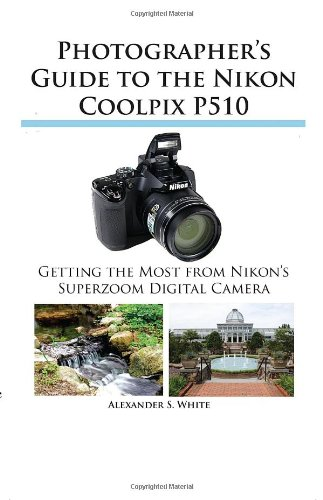 Photographer's Guide to the Nikon Coolpix P510 9781937986056