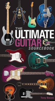 The Ultimate Guitar Sourcebook 9781937994044