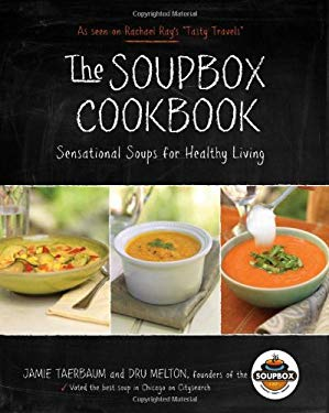 The Soupbox Cookbook: Sensational Soups for Healthy Living 9781937994068