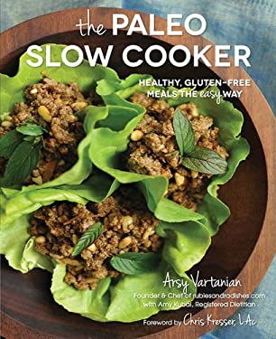The Paleo Slow Cooker: Healthy, Gluten-Free Meals the Easy Way 9781937994075