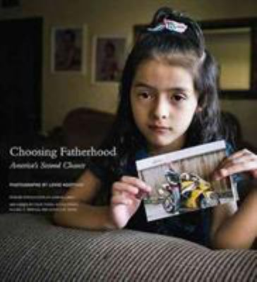 Choosing Fatherhood: America S Second Chance 9781938086052