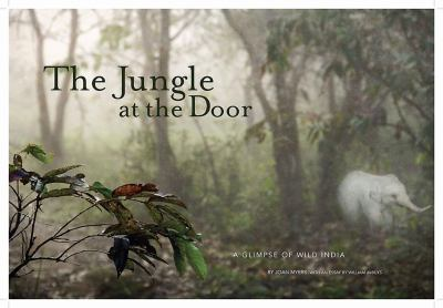 Jungle at the Door: A Glimpse of Wild India 9781938086069