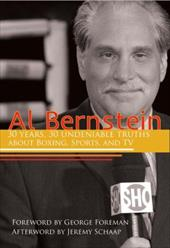 Al Bernstein: 30 Years, 30 Undeniable Truths about Boxing, Sports, and TV 19138188