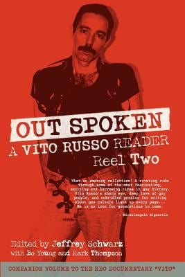 Out Spoken: A Vito Russo Reader - Reel Two 9781938246029