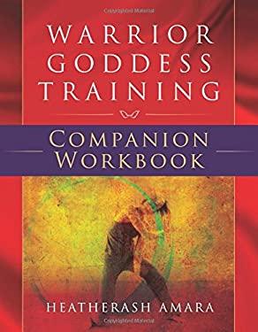 Warrior Goddess Training Companion Workbook