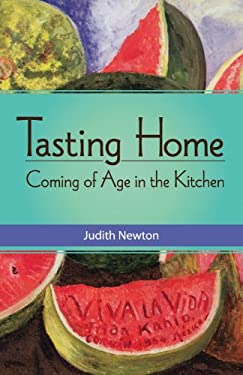 Tasting Home: Coming of Age in the Kitchen 9781938314032
