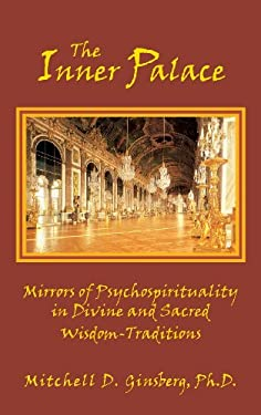 The Inner Palace: Mirrors of Psychospirituality in Divine and Sacred Wisdom-Traditions