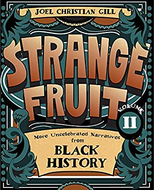 2: Strange Fruit, Volume II: More Uncelebrated Narratives from Black History
