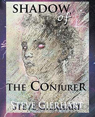 Shadow of the Conjurer 9781938667015