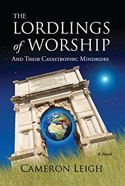 The Lordlings of Worship; And Their Catastrophic Mindrides 9781938690327