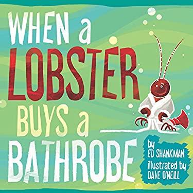 When a Lobster Buys a Bathrobe