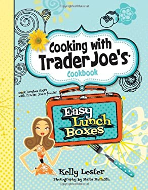 Easy Lunch Boxes - Cooking with Trader Joe's Cookbook 9781938706004