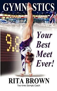 Gymnastics: Your Best Meet Ever! 9781938975004