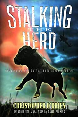 Stalking the Herd: Examining the Cattle Mutilation Mystery 9781939149060