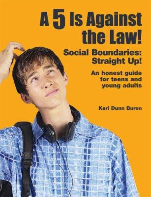 A 5 Is Against the Law!: Social Boundaries: Straight Up! 9781931282352