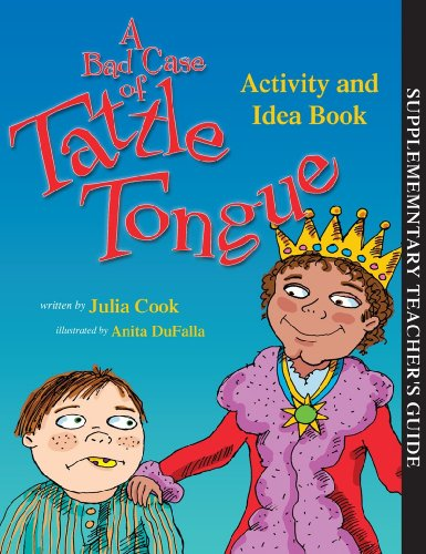 A Bad Case of Tattle Tongue Activity and Idea Book 9781931636926