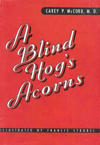 A Blind Hog's Acorns 9781930665200