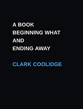 A Book Beginning What and Ending Away 9781934200605
