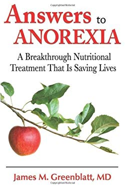 Answers to Anorexia: A Breakthrough Nutritional Treatment That Is Saving Lives 9781934716076