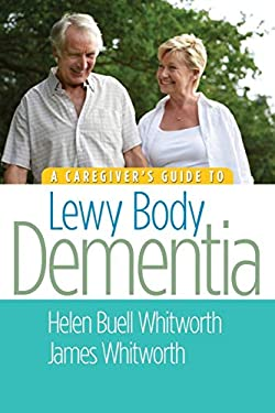 A Caregiver's Guide to Lewy Body Dementia 9781932603934