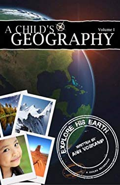 A Child's Geography, Volume 1: Explore His Earth [With CDROM] 9781932786323