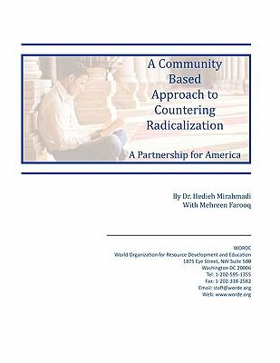 A Community Based Approach to Countering Radicalization: A Partnership for America 9781930409941